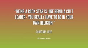 quote-Courtney-Love-being-a-rock-star-is-like-being-24141.png