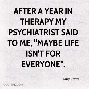Psychiatrist Quotes