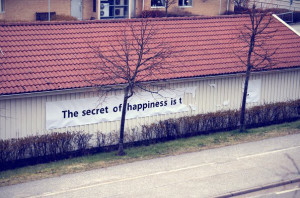 """... Secret of happiness is … """" Wall sign quote with missing ingredient"""