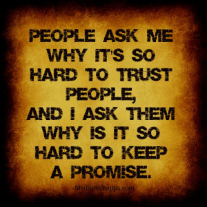 People Ask Me Why It's So Hard To Trust People, And I Ask Them Why ...