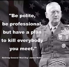 marine quote more this man mad dogs military humor quotes true words ...