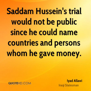 Saddam Hussein's trial would not be public since he could name ...