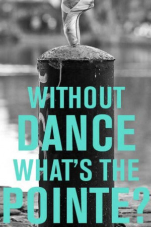 see this quote or any other dance quote I feel inspired to dance ...