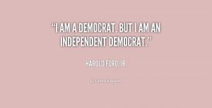 quote-Harold-Ford-Jr.-i-am-a-democrat-but-i-am-1-178025.png