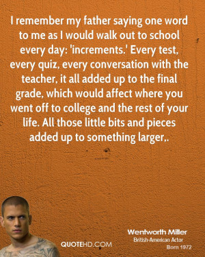 wentworth-miller-quote-i-remember-my-father-saying-one-word-to-me-as-i ...