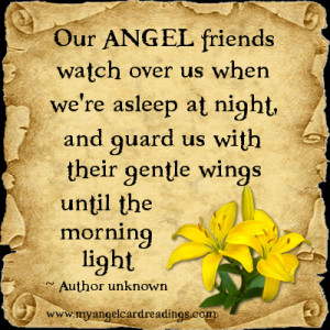 Angel friends watch over us while we're asleep at night, and guard us ...