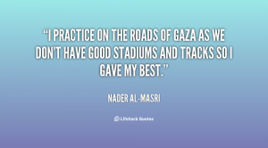 quote-Nader-al-Masri-i-practice-on-the-roads-of-gaza-62881.png