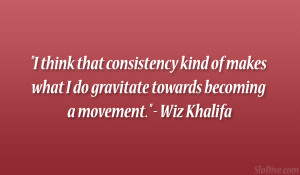 Consistency Quotes That consistency kind
