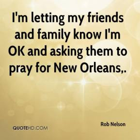 Rob Nelson - I'm letting my friends and family know I'm OK and asking ...