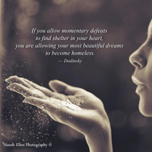If you allow momentary defeats to find shelter in your heart, you are ...