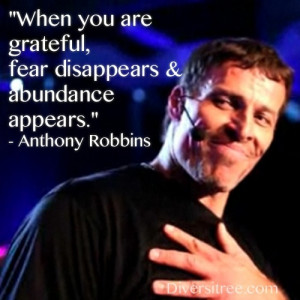 "... grateful, fear disappears & abundance appears."" – Anthony Robbins"