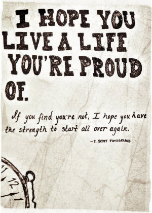 Hope You Live A Life You're Proud Of
