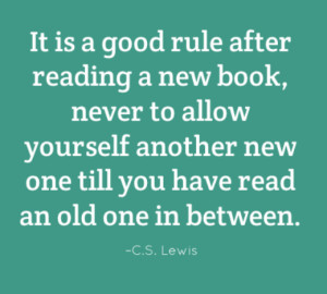 It is a good rule after reading a new book, never to allow yourself ...