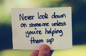 never look down on someone... by Shutter-Shooter