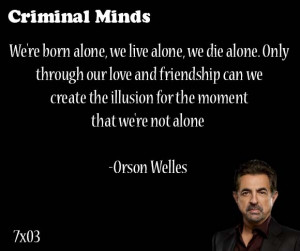 ... for the moment that we're not alone- Orson Welles said by David Rossi