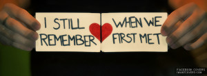 ... Back > Gallery For > I Still Remember The First Day I Met You Quotes