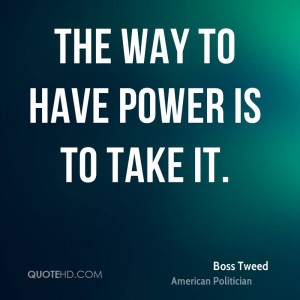 Boss Tweed Power Quotes