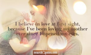 ... ve Been Loving My Mother Ever Since I Opened My Eyes - Mother Quote