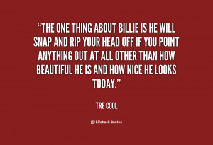 quote-Tre-Cool-the-one-thing-about-billie-is-he-74571.png