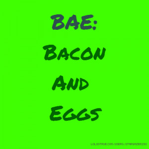 BAE: Bacon And Eggs