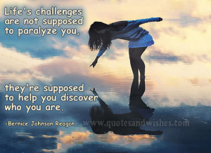 ... encouraging quotes 1 Lifes challenges are not supposed to paralyze