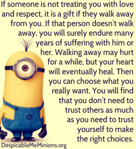 If someone is not treating you with love – Minion Quotes