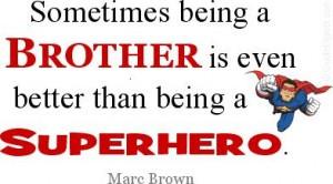 10. My brother, the superhero