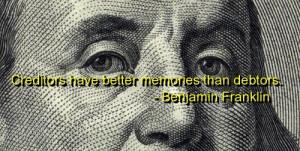 benjamin franklin quotes sayings creditors debtors funny funny