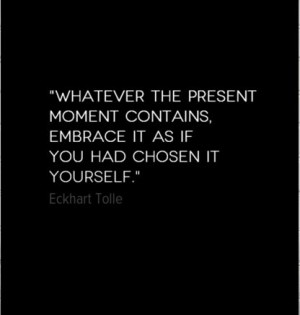 ... Quotes Inspiration, Eckhart Toll Quotes, Life Lessons, Embrace Quotes