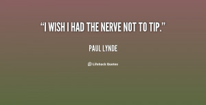 quote-Paul-Lynde-i-wish-i-had-the-nerve-not-39178.png