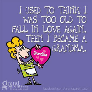 ... To Think I Was Too Old To Fall In Love Again. Then I Became A Grandma