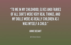 quote Annie Besant to me in my childhood elves and 167345 png