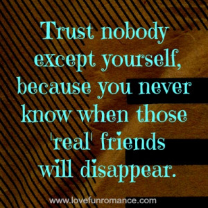 Trust Nobody Not Even Yourself