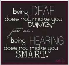 Proud of being deaf