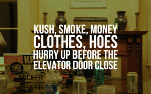 clothes, hoes, kush, money, smoke