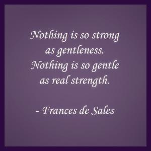 Gentle strength.