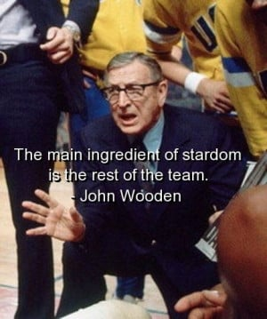 John wooden, quotes, sayings, teamwork, sports, famous