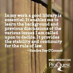 Library quote from Sandra Day O'Connor.