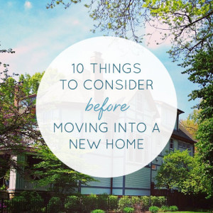 ... through for 10 things to consider before moving into a new home