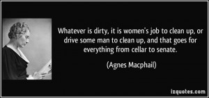 Whatever is dirty, it is women's job to clean up, or drive some man to ...