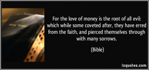 For the love of money is the root of all evil: which while some ...