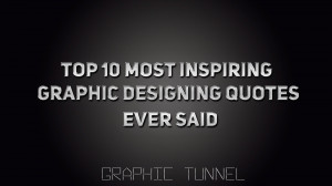 Top 10 Most Inspiring Graphic Designing Quotes Ever Said