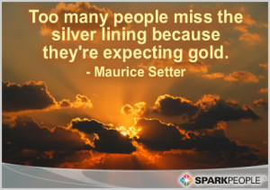 Motivational Quote - Too many people miss the silver lining because ...