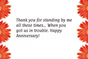 by me all these times…When you got us in trouble.Happy Anniversary ...
