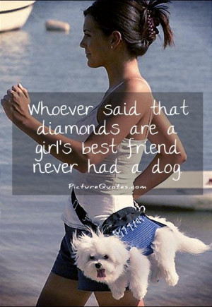 Diamonds Are a Girl 39 s Best Friend Quotes