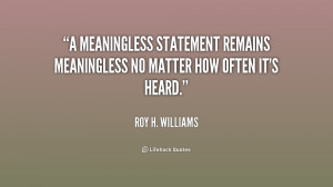 meaningless statement remains meaningless no matter how often it's ...