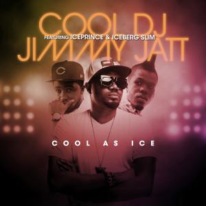 PREMIERE: DJ Jimmy Jatt ft Ice Prince & Iceberg Slim – Cool As Ice