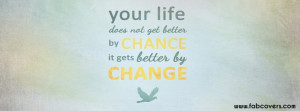 secret of change facebook covers quotes about change dont change so ...