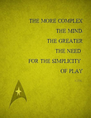 ... the need for the simplicity of play.