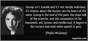 Gossip isn't scandal and it's not merely malicious. It's chatter about ...